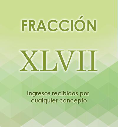ART. 121- Fracción XLVII